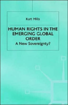 Human Rights in the Emerging Global Order : A New Sovereignty?, Hardback Book