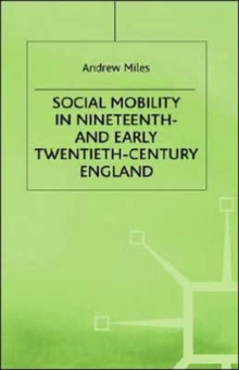 Social Mobility in Nineteenth and Early Twentieth-Century England, Hardback Book