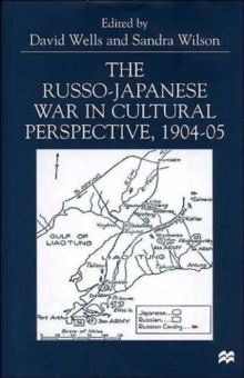 The Russo-Japanese War in Cultural Perspective, 1904-05, Hardback Book