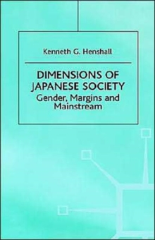 Dimensions of Japanese Society : Gender, Margins and Mainstream, Hardback Book