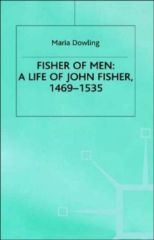 Fisher of Men: a Life of John Fisher, 1469-1535, Hardback Book