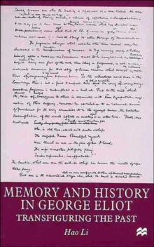 Memory and History in George Eliot : Transfiguring the Past, Hardback Book