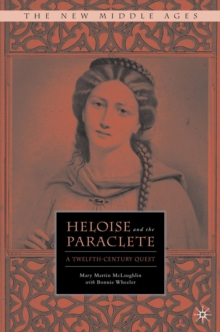Heloise and the Paraclete : A Twelfth Century Quest, Hardback Book