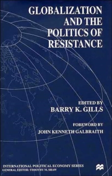 Globalization and the Politics of Resistance, Hardback Book