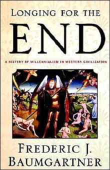 Longing For The End : A History of Millennialism in Western Civilization, Paperback / softback Book