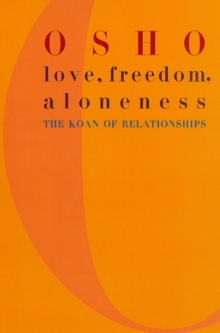 Love, Freedom and Aloneness, Paperback Book