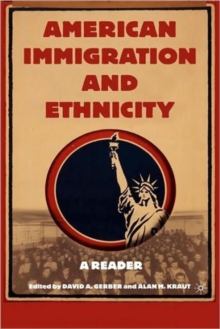 American Immigration and Ethnicity : A Reader, Hardback Book