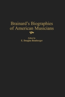 Brainard's Biographies of American Musicians, PDF eBook