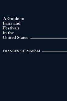 A Guide to Fairs and Festivals in the United States, Hardback Book