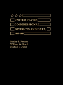 United States Congressional Districts and Data, 1843-1883, Hardback Book