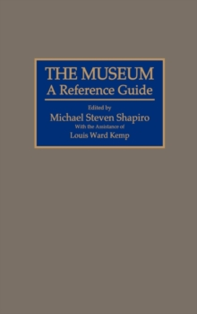 The Museum : A Reference Guide, Hardback Book