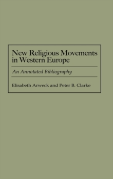 New Religious Movements in Western Europe : An Annotated Bibliography, Hardback Book
