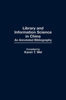 Library and Information Science in China : An Annotated Bibliography, Hardback Book