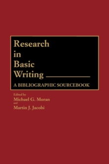 Research in Basic Writing : A Bibliographic Sourcebook, Hardback Book
