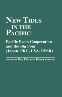 New Tides in the Pacific : Pacific Basin Cooperation and the Big Four (Japan, PRC, USA, USSR), Hardback Book