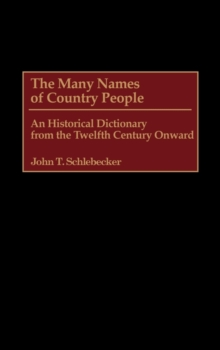 The Many Names of Country People : An Historical Dictionary from the Twelfth Century Onward, Hardback Book