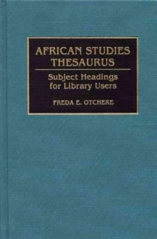 African Studies Thesaurus : Subject Headings for Library Users, Hardback Book