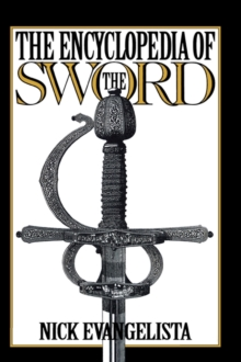 The Encyclopedia of the Sword, Hardback Book
