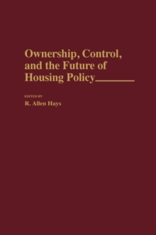 Ownership, Control, and the Future of Housing Policy, Hardback Book