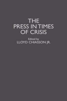 The Press in Times of Crisis, Hardback Book