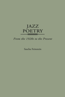 Jazz Poetry : From the 1920s to the Present, Hardback Book