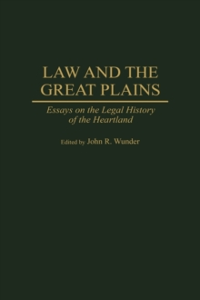 Law and the Great Plains : Essays on the Legal History of the Heartland, Hardback Book