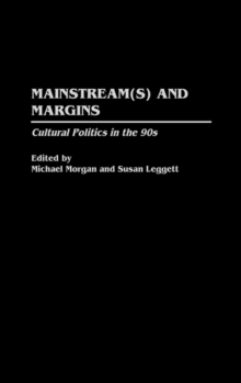 Mainstream(s) and Margins : Cultural Politics in the 90s, Hardback Book