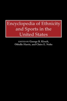 Encyclopedia of Ethnicity and Sports in the United States, Hardback Book