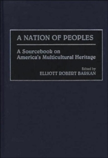 A Nation of Peoples : A Sourcebook on America's Multicultural Heritage, Hardback Book