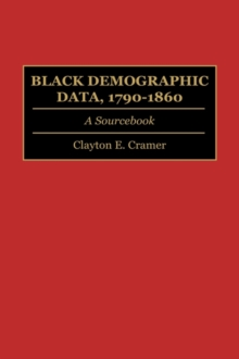 Black Demographic Data, 1790-1860 : A Sourcebook, Hardback Book