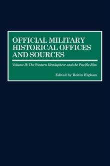 Official Military Historical Offices and Sources : Volume II: The Western Hemisphere and the Pacific Rim, Hardback Book