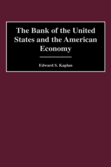 The Bank of the United States and the American Economy, Hardback Book
