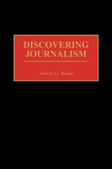 Discovering Journalism, Hardback Book