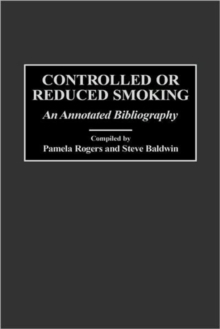 Controlled or Reduced Smoking : An Annotated Bibliography, Hardback Book