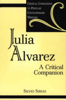 Julia Alvarez : A Critical Companion, Hardback Book