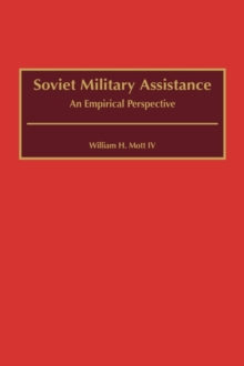 Soviet Military Assistance : An Empirical Perspective, Hardback Book