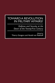 Toward a Revolution in Military Affairs? : Defense and Security at the Dawn of the Twenty-first Century, Hardback Book
