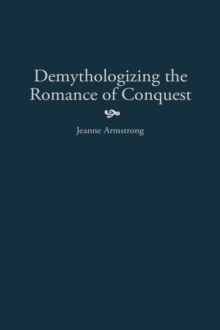 Demythologizing the Romance of Conquest, Hardback Book