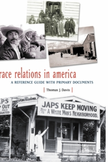 Race Relations in America : A Reference Guide with Primary Documents, Hardback Book