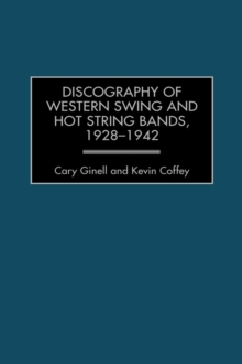 Discography of Western Swing and Hot String Bands, 1928-1942, Hardback Book