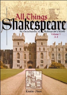 All Things Shakespeare [2 volumes] : An Encyclopedia of Shakespeare's World, Hardback Book