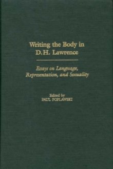 Writing the Body in D.H. Lawrence : Essays on Language, Representation, and Sexuality, Hardback Book