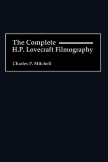 The Complete H. P. Lovecraft Filmography, Hardback Book