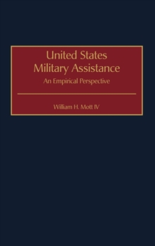 United States Military Assistance : An Empirical Perspective, Hardback Book