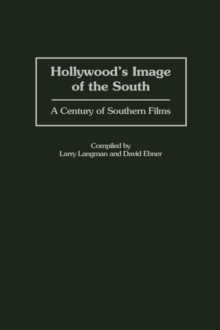 Hollywood's Image of the South : A Century of Southern Films, Hardback Book