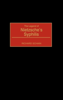 The Legend of Nietzsche's Syphilis, Hardback Book