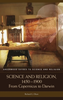 Science and Religion, 1450-1900 : From Copernicus to Darwin, Hardback Book