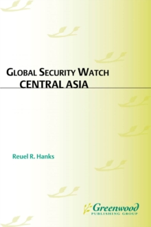 Global Security Watch-Central Asia, PDF eBook