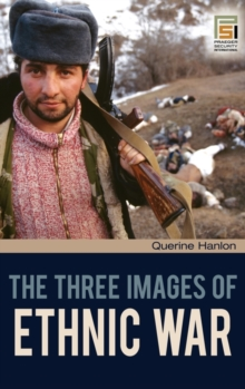 The Three Images of Ethnic War, Hardback Book