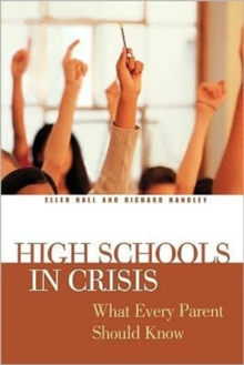 High Schools in Crisis : What Every Parent Should Know, Paperback / softback Book